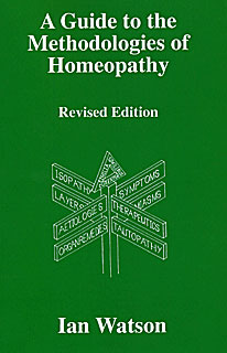 A Guide to the Methodologies of Homeopathy, Ian Watson