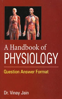 A Handbook of Physiology, Vinay Jain