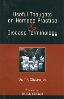 A Handbook of Useful Thoughts of Homoeo-practice & Disease Terminology, T. P. Chatterjee