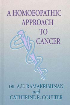 A Homoeopathic Approach to Cancer, A.U. Ramakrishnan / Catherine R. Coulter