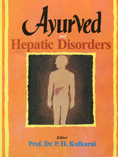 Ayurved and Hepatic Disorders, P.H. Kulkarni