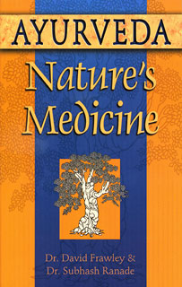 Ayurveda, Nature's Medicine, David Frawley / Subhash Ranade