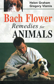 Bach Flower Remedies for Animals, Helen Graham / Gregory Vlamis