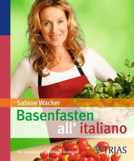 Basenfasten all'italiano, Sabine Wacker