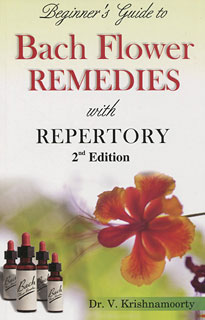 Beginner's Guide to Bach Flower Remedies, V. Krishnamoorty