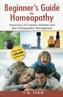 Beginners Guide to Homeopathy, T.S. Iyer