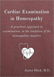 Cardiac Examination in Homeopathy, Janice Block