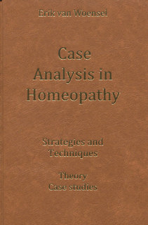 Case Analysis in Homeopathy, Erik van Woensel