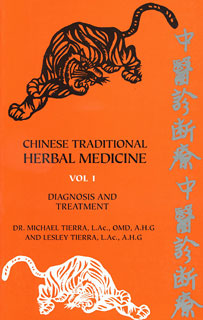 Chinese Traditional Herbal Medicine - Diagnosis and Treatment, Michael Tierra / Lesley Tierra
