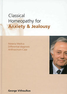 Classical Homeopathy for Anxiety & Jealousy, George Vithoulkas