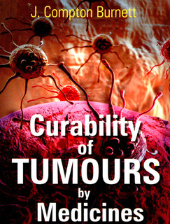 Curability of Tumours by Medicines, James Compton Burnett