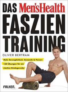 Das Men's Health Faszientraining, Oliver Bertram