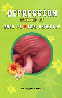 Depression treated by Bach flower Remedies, Rajeev Saxena