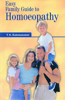Easy family guide to homoeopathy, Karunakaran
