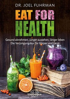 Eat for Health, Joel Fuhrman