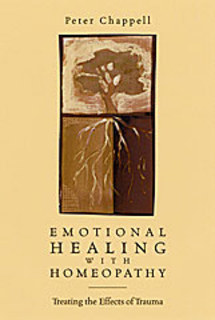 Emotional Healing with Homeopathy, Peter Chappell