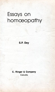 Essays on Homoeopathy, S.P. Dey
