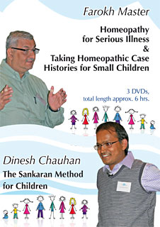 F. Master - Homeopathy for Serious Diseas & Taking Case Histories for Small Children/ D. Chauhan - The Sankaran Method for Children - 3  DVDs (Congress 2011), Farokh J. Master / Dinesh Chauhan