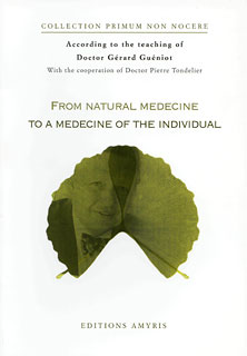 From natural medicine to a medecine of the individual, Gérard Guéniot / Pierre Tondelier