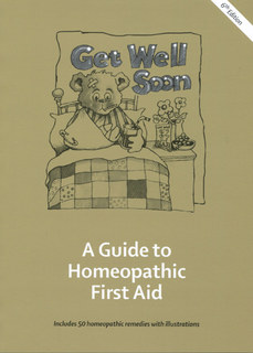 Get Well Soon A Guide to Homeopathic First Aid, Misha Norland