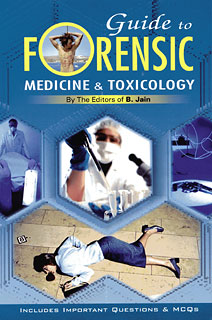 Guide to Forensic Medicine & Toxicology, B. Jain