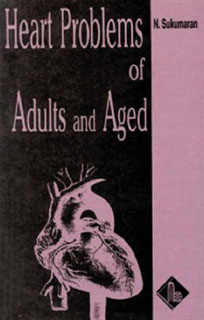 Heart Problems of Adults and Aged, N. Sukumaran