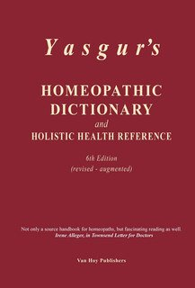 Homeopathic Dictionary and Holistic Health Reference, Jay Yasgur