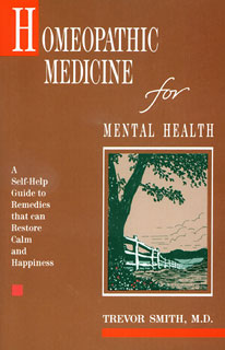 Homeopathic Medicine for Mental Health, Trevor Smith