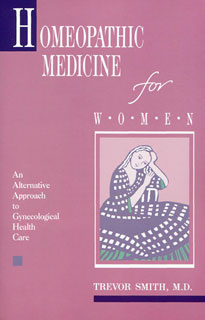 Homeopathic Medicine for Women, Trevor Smith