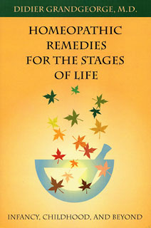 Homeopathic Remedies for the stages of life, Didier Grandgeorge