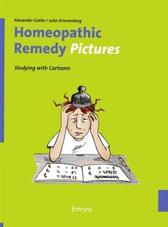 Homeopathic Remedy Pictures, Alexander Gothe / Julia Drinnenberg