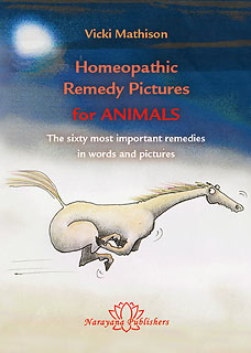 Homeopathic Remedy Pictures for Animals, Vicki Mathison