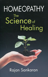 Homeopathy - The Science of Healing, Rajan Sankaran