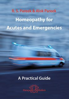 Homeopathy for Acutes and Emergencies, Alok Pareek / R.S. Pareek