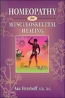 Homeopathy for Musculoskeletal Healing, Asa Hershoff