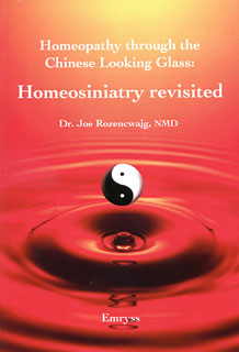 Homeopathy through the Chinese Looking Glass: Homeosiniatry Revisited, Joe Rozencwajg