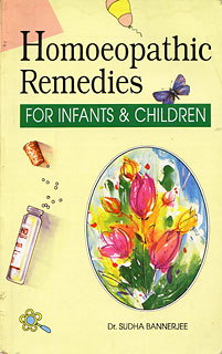 Homoeopathic Remedies for Infants & Children, Sudha Banerjee