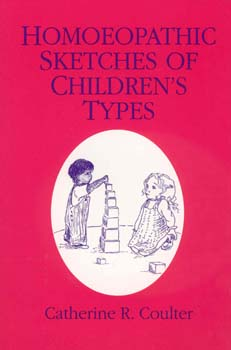 Homoeopathic Sketches of Children`s Types, Catherine R. Coulter