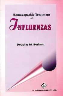 Homoeopathic Treatment of Influenzas, Douglas M. Borland