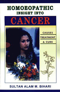 Homoeopathic insight into cancer, Sultan A. Bihari