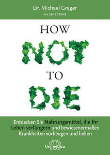 How Not To Die, Michael Greger / Gene Stone