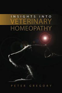 Insights into Veterinary Homeopathy, Peter Gregory