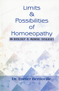 Limits & Possibilities of Homoeopathy in Biology & Mental Diseases, Maurice Fortier Bernoville