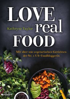Love Real Food, Kathryne Taylor
