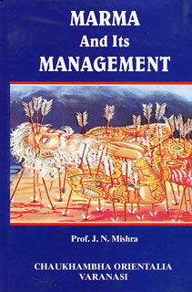 Marma and its Management, J.N. Mishra / Pradeep Kumar Chouhan
