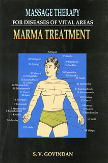 Massage Therapy for diseases of vital areas (Marma Treatment), S.V. Govindan