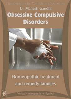 Obsessive Compulsive Disorders (Zwangsstörungen). Homeopathic treatment and remedy families - 11 CD's, Mahesh Gandhi