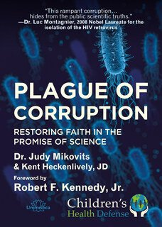 Plague of Corruption, Dr. Judy Mikovits / Kent Heckenlively / Robert F. Kennedy jr.