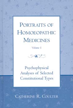 Portraits of Homoeopathic Medicines Vol.1, Catherine R. Coulter