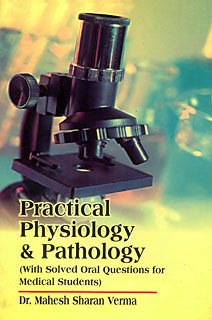 Practical Physiology and Pathology, M.S. Verma